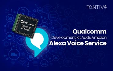 Qualcomm Development Kit Adds Amazon Alexa Voice Service to Accelerate Innovation for Affordable Smart Home Products