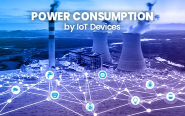 Power Consumption with the New Wave of IoT Adoption