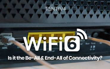 WiFi 6 — Is it the Be-All and End-All of Connectivity?