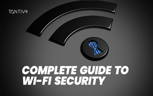 Complete Guide to Wi-Fi Security